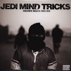 Violence Begets VIolence mp3 Album by Jedi Mind Tricks