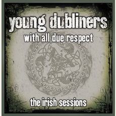 With All Due Respect: The Irish Sessions mp3 Album by The Young Dubliners