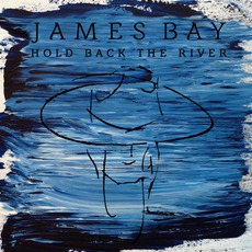 Hold Back The River mp3 Album by James Bay