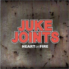 Heart On Fire mp3 Album by Juke Joints