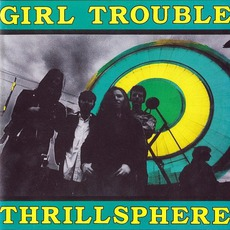 Thrillsphere by Girl Trouble