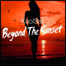 Beyond The Sunset mp3 Album by KoolSax