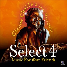 Claude Challe & Jean-Marc Challe - Select 4: Music For Our Friend mp3 Compilation by Various Artists