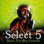 Claude Challe & Jean-Marc Challe - Select 5: Music For Our Friend