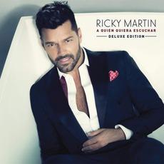 A Quien Quiera Escuchar (Deluxe Edition) mp3 Album by Ricky Martin