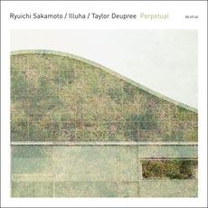 Perpetual mp3 Album by Ryuichi Sakamoto / Illuha / Taylor Deupree