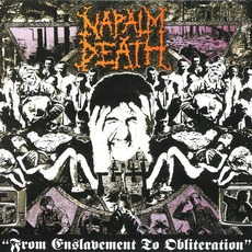 From Enslavement To Obliteration (Remastered) by Napalm Death