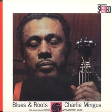 Blues & Roots (Remastered) mp3 Album by Charles Mingus