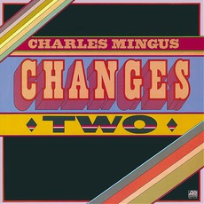 Changes Two mp3 Album by Charles Mingus
