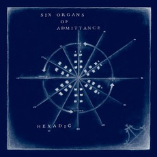 Hexadic mp3 Album by Six Organs Of Admittance