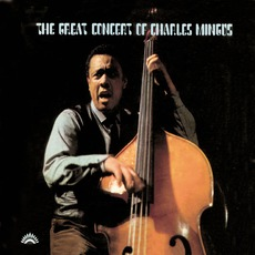 The Great Concert Of Charles Mingus (Remastered) mp3 Live by Charles Mingus