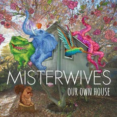 Our Own House mp3 Album by MisterWives
