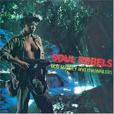 Soul Rebels (Remastered) mp3 Album by Bob Marley & The Wailers