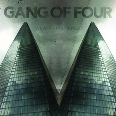 What Happens Next mp3 Album by Gang Of Four