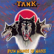 Filth Hounds Of Hades (Digipak Edition) by Tank (GBR)