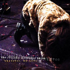 Whatever, My Love mp3 Album by The Juliana Hatfield Three