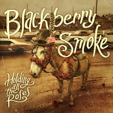 Holding All The Roses mp3 Album by Blackberry Smoke