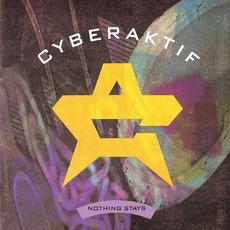 Nothing Stays mp3 Single by Cyberaktif