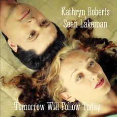 Tomorrow Will Follow Today mp3 Album by Kathryn Roberts & Sean Lakeman