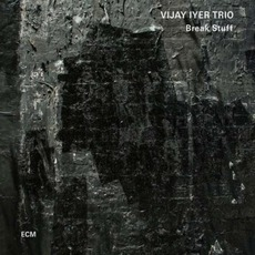 Break Stuff mp3 Album by Vijay Iyer Trio