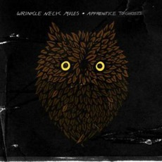 Apprentice To Ghosts mp3 Album by Wrinkle Neck Mules