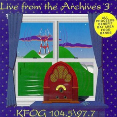 KFOG: Live From The Archives 3 by Various Artists
