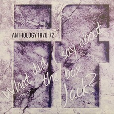 Anthology 1970-72: What Did I Say About The Box Jack? by If