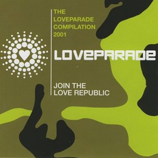 The Loveparade Compilation 2001: Join The Love Republic mp3 Compilation by Various Artists