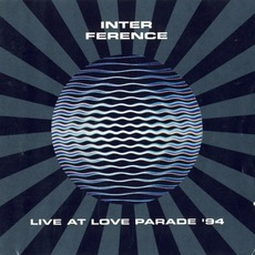 Interference: Live At Love Parade '94 mp3 Compilation by Various Artists