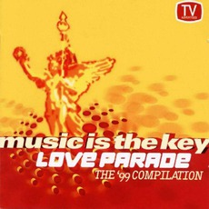 Music Is The Key: Love Parade: The '99 Compilation mp3 Compilation by Various Artists