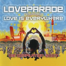Loveparade - Metropole Ruhr 2007-2011: Love Is Everywhere - Die Compilation 2007 mp3 Compilation by Various Artists