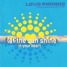Love Parade 1997: Let The Sun Shine In Your Heart mp3 Compilation by Various Artists