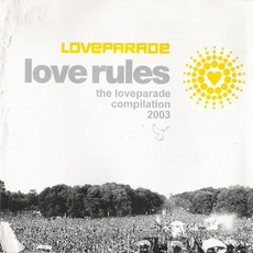 Love Rules: The Loveparade Compilation 2003 mp3 Compilation by Various Artists