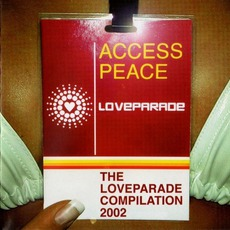 Access Peace: The Loveparade Compilation 2002 mp3 Compilation by Various Artists