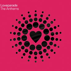 Loveparade: The Anthems mp3 Compilation by Various Artists