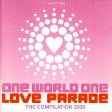 One World, One Love Parade: The Compilation 2000 mp3 Compilation by Various Artists