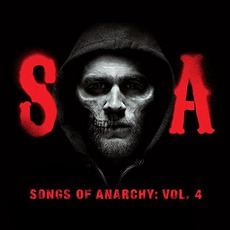 Songs Of Anarchy: Vol. 4 mp3 Soundtrack by Various Artists