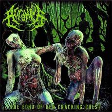 The Echo Of Her Cracking Chest mp3 Album by Acranius