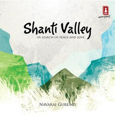 Shanti Valley mp3 Album by Navaraj Gurung
