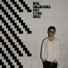 Chasing Yesterday (Deluxe Edition) by Noel Gallagher's High Flying Birds