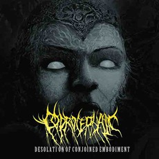 Desolation Of Conjoined Embodiment by Coprocephalic