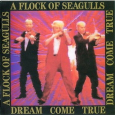 Dream Come True (Remastered) mp3 Album by A Flock Of Seagulls