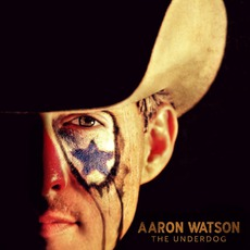 The Underdog mp3 Album by Aaron Watson