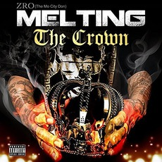 Melting The Crown mp3 Album by Z-Ro