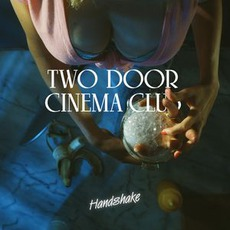 Handshake by Two Door Cinema Club