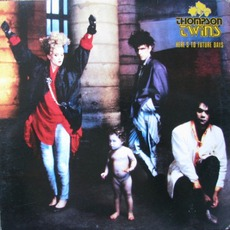 Here's To Future Days mp3 Album by Thompson Twins