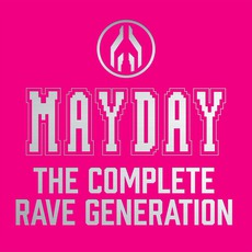 Mayday: The Complete Rave Generation mp3 Compilation by Various Artists