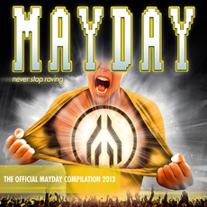 Mayday 2013: Never Stop Raving by Various Artists