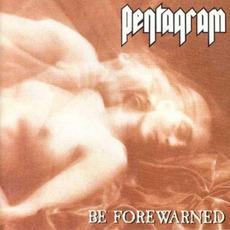 Be Forewarned (Digipak Edition) mp3 Album by Pentagram