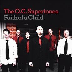 Faith Of A Child mp3 Album by The O.C. Supertones